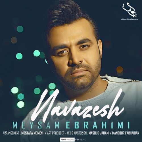 دانلود آهنگ جدید میثم ابراهیمی نوازش