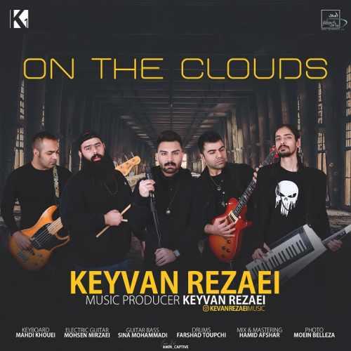 دانلود آهنگ جدید کیوان رضایی On The Clouds