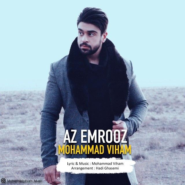دانلود آهنگ جدید محمد ویهام از امروز
